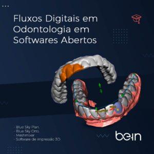 Fluxos Digitais em Odontologia em Softwares Abertos