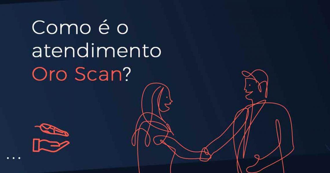 06.08-1.-Como-e-o-atendimento-Oro-Scan